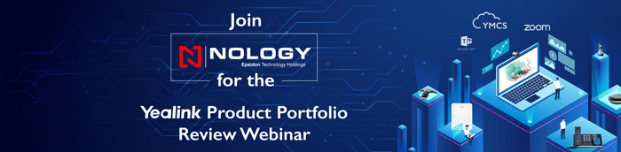 Join Nology for the Yealink Product Portfolio Review Webinar