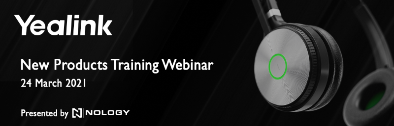 Yealink New Products Training Webinar